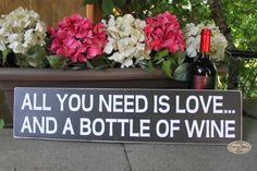 All you need is love and a bottle of Wine Wine Art by SignsbyJen, $25.00