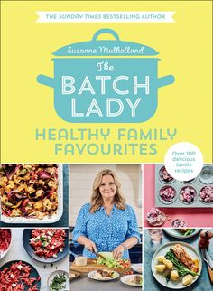 Delicious, easy recipes from a Sunday Times best-selling author, perfect for creating healthy meals that feed the whole family