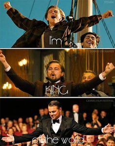 Leonardo DiCaprio. He is king of the world.