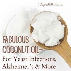 Virgin coconut oil is one of those products we would hate to be without, it has helped us so much. But that wasn't always so, since I 'learned' to think it was really bad for you! You see, I worked in open heart surgery, and it was regarded as worse than butter! We actually taught patients that :( Coconut Oil ~For Yeast Infections, Alzheimer's & More - Deep Roots at Home