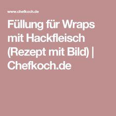 Füllung für Wraps mit Hackfleisch (Rezept mit Bild)   Chefkoch.de