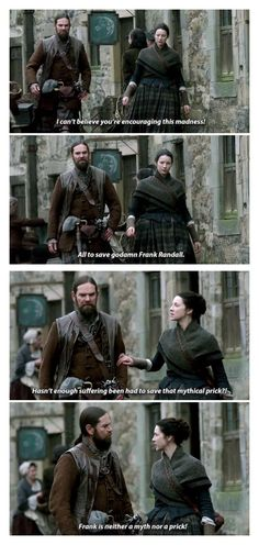 """I can't believe you're encouraging this madness! All to sabe godamn Frank Randall"" - Murtagh and Claire #Outlander"