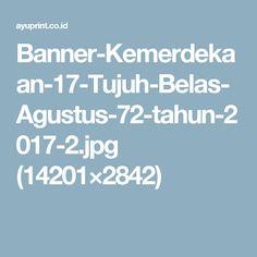 Banner-Kemerdekaan-17-Tujuh-Belas-Agustus-72-tahun-2017-2.jpg (14201×2842)