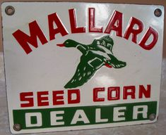 Sign for Mallard Seed Corn Dealer showing a Mallard Duck on the front.