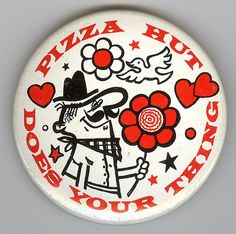 Cute as a button! I love the illustration on this Pizza Hut badge. Vintage Advertisements, Vintage Ads, Vintage Items, Vintage Ephemera, Vintage Stuff, Vintage Photos, Pizza Hut Restaurant, Fast Food Restaurant, Old School Pizza