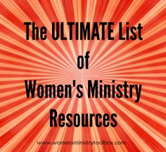 The Ultimate List of Women's Ministry Resources
