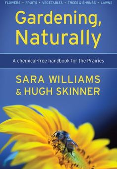 "Gardening Naturally by Sara Williams & Hugh Skinner.  As the ""green movement"" grows stronger in Canada, and pressure increases to limit the use of cosmetic pesticides and herbicides within urban and even rural municipalities, there is a growing need for information about effective alternate tools. The desire to go chemical-free is there. Here are the tools to make it possible, with comprehensive, understandable, workable practices."