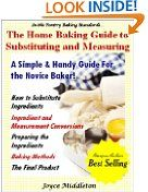 The Home Baking Guide to Substituting and Measuring (In the Pantry Baking Standards) -  http://frugalreads.com/the-home-baking-guide-to-substituting-and-measuring-in-the-pantry-baking-standards/ -  The Home Baking Guide to Substituting and Measuring (In the Pantry Baking Standards) Thu, 29 Aug 2013 12:10:05 GMT $1.99  Please bear in mind that prices at Amazon may change at any moment. If you see something you want - snag it while it's hot!