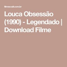 Louca Obsessão (1990) - Legendado | Download Filme