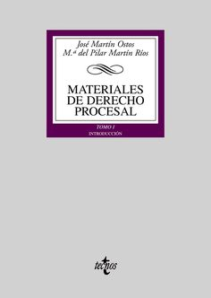 Materiales de Derecho Procesal. Tomo I, Introducción / José Martín Ostos, M.ª del Pilar Martín Ríos. - 2008.