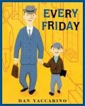 Every Friday is included in Storytime Standouts Terrific Picture Books About Fathers and Fatherhood. #kidlit #FathersDay