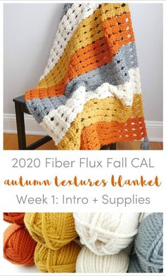 2020 Fiber Flux Fall CAL, Week 1: Autumn Textures Blanket