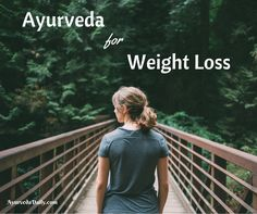 Lose weight with Ayurveda - food, supplements, and exercise recommendations
