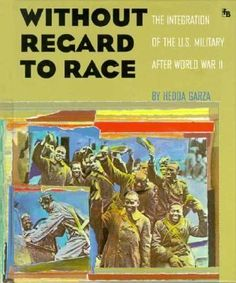 Cover image for Without regard to race : the integration of the U.S. military after World War II