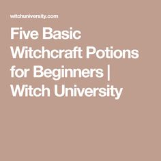 Five Basic Witchcraft Potions for Beginners | Witch University