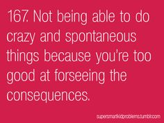 INFJ...yeah, there really never was a rebellious stage for this reason.