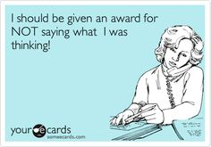 Free, Confession Ecard: I should be given an award for NOT saying what I was thx thinking!