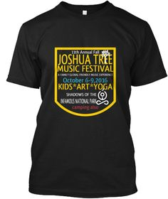 11th Annual Fall Joshua Tree Music Festival A Family Global Friendly Music Experience October 6 9,2016 Kids*Art*Yoga... Black T-Shirt Front