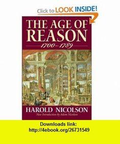 The Age of Reason (1700-1789) (9781604190113) Harold Nicolson, Adam Nicolson , ISBN-10: 1604190116  , ISBN-13: 978-1604190113 ,  , tutorials , pdf , ebook , torrent , downloads , rapidshare , filesonic , hotfile , megaupload , fileserve