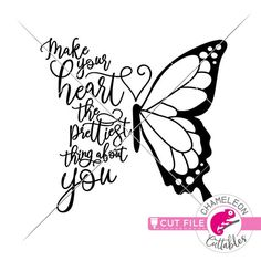 Make your heart the prettiest thing about you Butterfly svg png dxf eps jpeg Monogram Frame, Monogram Fonts, Cuadros Diy, Stencils For Wood Signs, Butterfly Quotes, Silhouette Cameo, Silhouette Machine, Silhouette Projects, Silhouette Studio