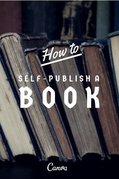 How to Self-Publish a Book http://blog.canva.com/self-publish-book/