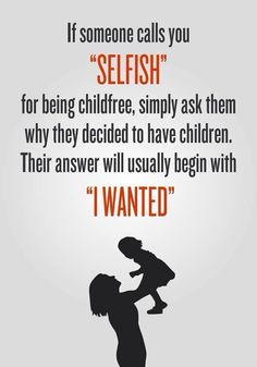 We are at a point in society where not bearing children is becoming more common…