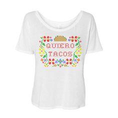 Cinco De Mayo - Quiero Tacos Flowy Tee #cincodemayo