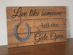 Live Like Someone left the Gate Open- Western Rustic Pallet Sign-  Reclaimed Wood-  Primitive Home Decor-  Horse Barn Sign with Horseshoe by DakotaCountry on Etsy