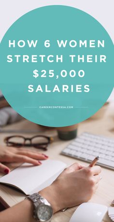 How six real women living on a budget mastered the art of stretching their entry level pay check. | CareerContessa.com