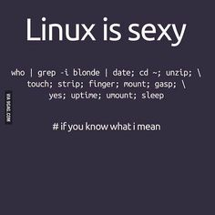 Did you know that #Linux  is #sexy ? Damn! These are actual commands xP by y.a.s.h.22