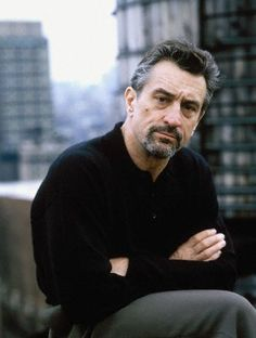 Robert De Niro,  I want my husband to look like this in 30 years
