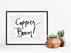 """DESCRIPTION Perfect for fans of Gilmore Girls, who will recognize the phrase Copper Boom! as a token catch phrase of the show.  DIGITAL DETAILS Please note that this is a DIGITAL design. Upon purchase, you will receive an 8x10"""" high quality JPEG (300dpi) that you can either print at home or have printed professionally. If youre planning on printing larger than 8x10, Id be more than happy to send you a custom sized digital file. All you need to do is add the following listing to your cart in…"""