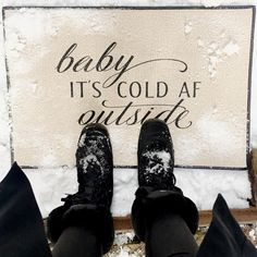 Be There in Five®️️ Reminder and Affirmation Mats    baby it's cold outside, christmas decor, welcome mat, hello mat, made to order, customized, personalized, monogrammed, unique wedding gift, bachelorette, bridal shower inspo, you're like really pretty, door mat, doormat, stop and smell the rose, rose wine, rosé wine, wine lovers, funny gift, rose gold, rose gold, funny doormat, AF, cold AF, AF meme