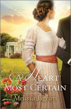 A Heart Most Certain (Teaville Moral Society): Melissa Jagears: 9780764217517: Amazon.com: Books