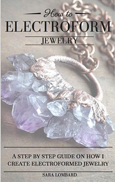 A step by step guide to creating your own copper electroformed jewelry. This ebook also includes a shopping list and direct links to where the items can be purc Diy Jewelry Tutorials, Jewelry Tools, Jewelry Findings, Jewelry Crafts, Jewelry Kits, Jewelry Storage, Jewelry Ideas, Amber Jewelry, Copper Jewelry