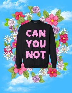 Can You Not Drippy Slime Pastel Goth by magiccircleclothing, $35.00