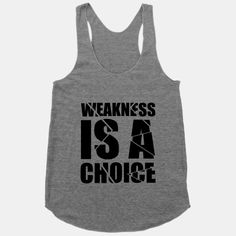 Weakness is a Choice | HUMAN
