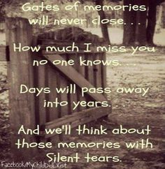 Gates of memories never close. How much I miss you no one knows. Days will pass into years. And we'll think about those memories with silent tears. Rest in Peace. MISS YOU DAD! Rip Daddy, Rip Mom, Missing Daddy, Be My Hero, Miss You Dad, After Life, Love You Forever, Found Out, I Missed