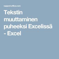 Tekstin muuttaminen puheeksi Excelissä - Excel