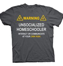 Hilarious Homeschool Warning T-shirt You Choose Colors Homeschooler Student Funny Quotes