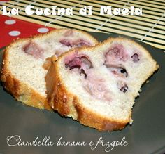 La cucina di Maela: Ciambella banana e fragole