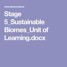 Stage 5_Sustainable Biomes_Unit of Learning.docx