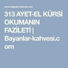 313 AYET-EL KÜRSİ OKUMANIN FAZİLETİ   Bayanlar-kahvesi.com