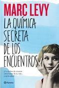 LA QUIMICA SECRETA DE LOS ENCUENTROS - MARC LEVY.