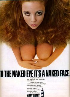 Mary Quant foundation apty named Starkers! what a great ad, I love the way her hair blends seamlessly with her fur coat. I wonder if this is Penelope Tree?