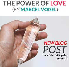 """I would like to discuss the most profound force in nature, namely, the power of love ITSELF """" Marcel Vogel"""" The Power Of Love, News Blog, Marcel, Crystals, Crystals Minerals, Crystal"""