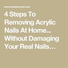 4 Steps To Removing Acrylic Nails At Home... Without Damaging Your Real Nails…