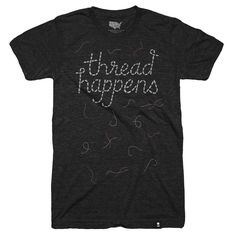 Thread Happens T-shirt - Preorder