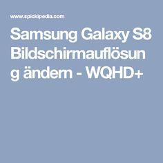 Samsung Galaxy S8 Bildschirmauflösung ändern - WQHD+