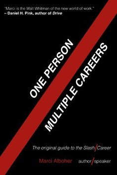 One Person / Multiple Careers: The Original Guide to the Slash Career by Marci Alboher, http://www.amazon.co.uk/dp/B0075GUHUK/ref=cm_sw_r_pi_dp_wQbkub0XHSN4N
